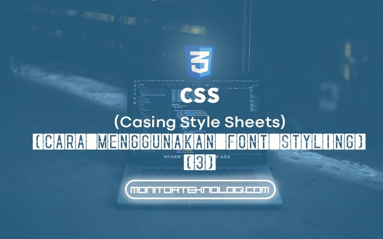 Cara Menggunakan Font Styling Di CSS