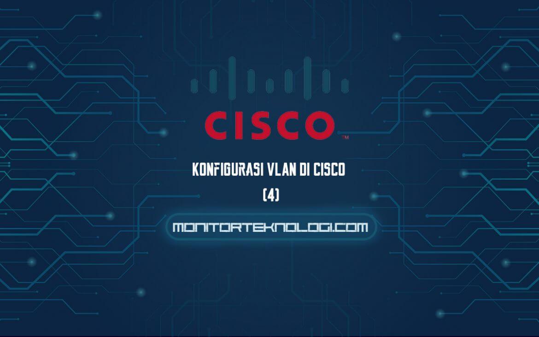 Konfigurasi VLAN Di Cisco