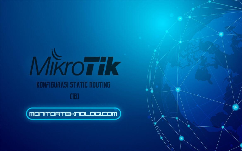 Konfigurasi Static Routing MikroTik